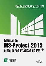 Manual do MS-Project 2013 e Melhores Práticas do PMI (Portuguese Edition)