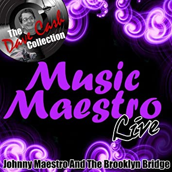 Music Maestro Live - [The Dave Cash Collection]