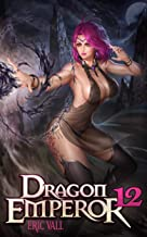 Dragon Emperor 12: From Human to Dragon to God