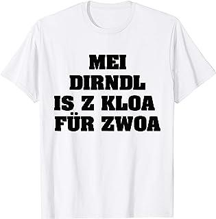 mei dirndl is z kloa für zwoa shirt T-Shirt