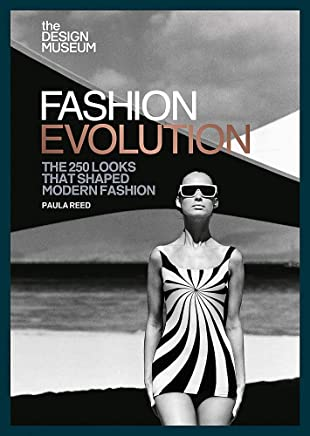 Fashion Evolution: The 250 Looks That Shaped Modern Fashion