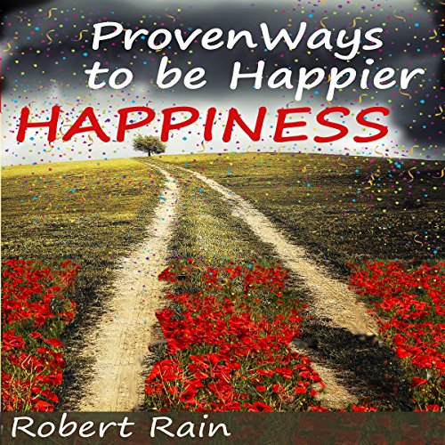 Happiness: Proven Ways to Be Happier audiobook cover art