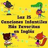 Las 25 Canciones Infantiles Más Favoritas en Inglés