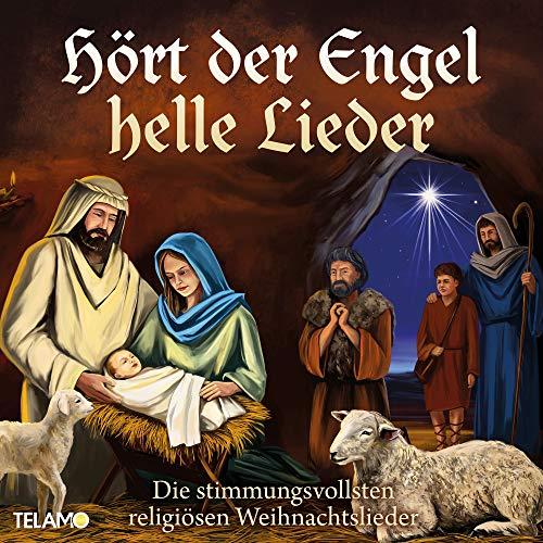 Hört der Engel helle Lieder: Die stimmungsvollsten religiösen Weihnachtslieder