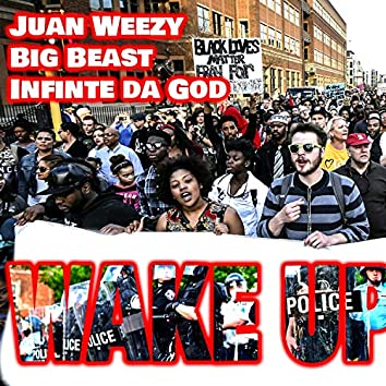Wake Up (feat. Infinit da god & ZMB Big Beast)