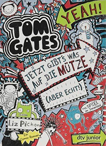 Tom Gates: Jetzt gibt's was auf die Mütze (aber echt!): Cooler Comicroman ab 9 (Die Tom Gates-Reihe, Band 6)