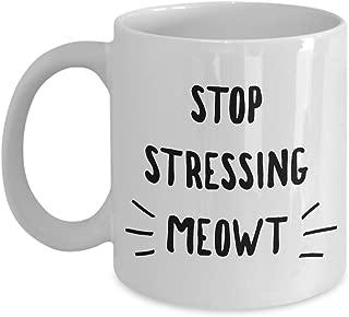 Best stop stressing meowt mug Reviews