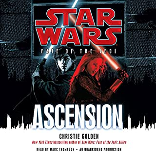 Star Wars: Fate of the Jedi: Ascension                   By:                                                                                                                                 Christie Golden                               Narrated by:                                                                                                                                 Marc Thompson                      Length: 14 hrs and 44 mins     1,641 ratings     Overall 4.7