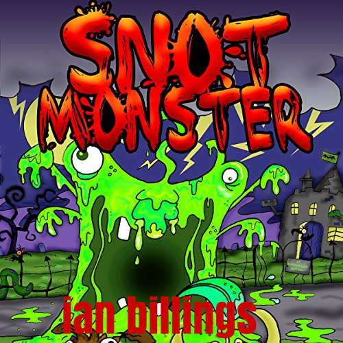 Snot Monster                   By:                                                                                                                                 Ian Billings                               Narrated by:                                                                                                                                 Adam Bradley                      Length: 1 hr and 5 mins     2 ratings     Overall 3.0