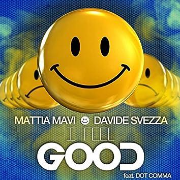 I Feel Good (feat. Dot Comma)