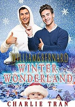 William & Bernard: An Omegaverse Mpreg Romance (Winter Wonderland Book 1) by [Charlie Tran]