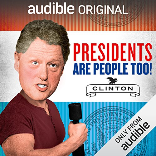 Ep. 13: Bill Clinton (Presidents Are People Too) audiobook cover art