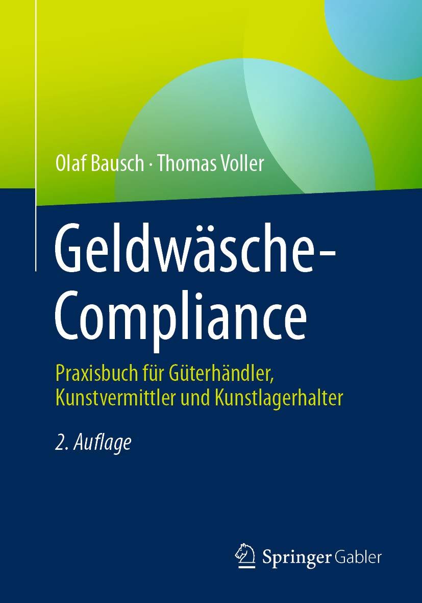 Geldwäsche-Compliance: Praxisbuch für Güterhändler, Kunstvermittler und Kunstlagerhalter (German Edition)