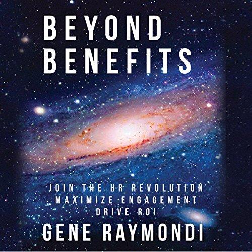 Beyond Benefits Audiobook By Gene Raymondi cover art