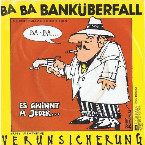 EAV (Erste Allgemeine Verunsicherung) - Ba Ba Banküberfall - EMI - 13 3365 7, EMI - 006- 1333657, Columbia - 13 3365 7, Columbia - 006- 1333657