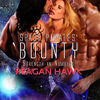 Space Pirates' Bounty     Strength in Numbers, Book 2              By:                                                                                                                                 Reagan Hawk                               Narrated by:                                                                                                                                 Angelica Ball                      Length: 1 hr and 31 mins     83 ratings     Overall 3.8
