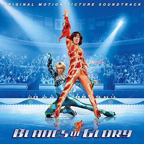 Blades of Glory (Original Motion Picture Soundtrack)