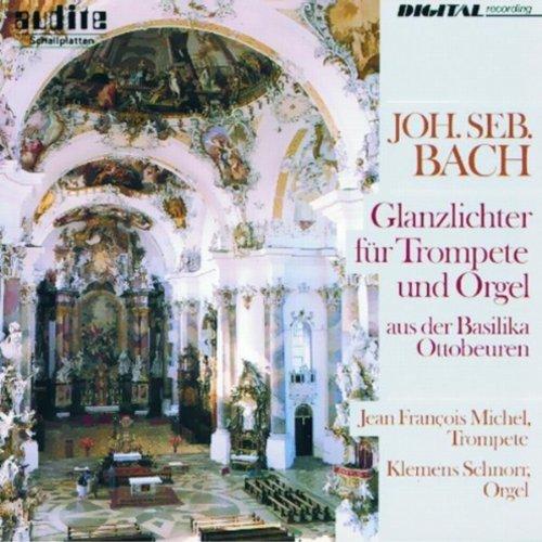 Johann Sebastian Bach: Glanzlichter Für Trompete Und Orgel Aus Der Basilika Ottobeuren (Highlights for Trumpet and Organ