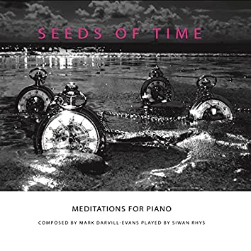 Seeds of Time: Meditations for Piano