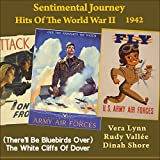 (There'll Be Bluebirds Over) The White Cliffs Of Dover [Sentimental Journey - Hits Of The WW II 1942]