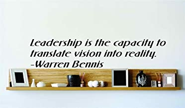 Leadership Is The Capacity To Translate Vision Into Reality. - Warren Bennis Famous Inspirational Life Quote Vinyl Wall Decal - 22 Colors Available - Discounted Sales Price Picture Art Image Living Room Bedroom Home Decor Peel & Stick Sticker Graphic Design Wall Decal - 22 Colors Available - Discounted Sales Price 22x22