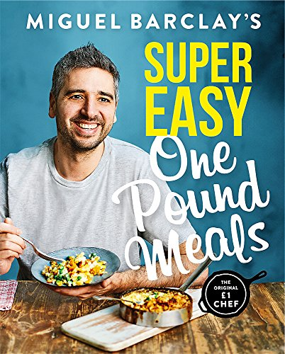 Miguel Barclay's Super Easy One Pound Meals