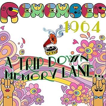 Remember 1964: A Trip Down Memory Lane...