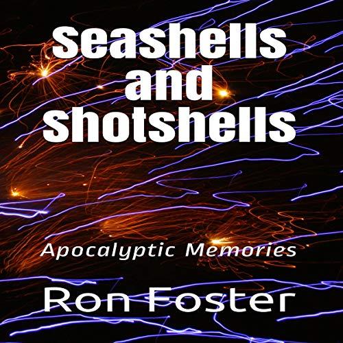 Seashells and Shotshells: Apocalyptic Memories Titelbild