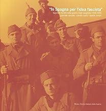 In Spagna per l'idea fascista. Legionari trentini nella guerra civile spagnola (1936-1939)
