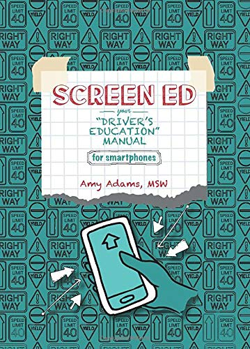 "Compare Textbook Prices for SCREEN ED: Your ""DRIVER'S EDUCATION"" MANUAL for Smartphones  ISBN 9798603973326 by Adams MSW, Amy,Mackay, Hannah,Sprague M.Ed, Jeannie Ondelacy"