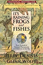 It's Raining Frogs and Fishes: Four Seasons of Natural Phenomena and Oddities of the Sky by Jerry Dennis (1993) Paperback