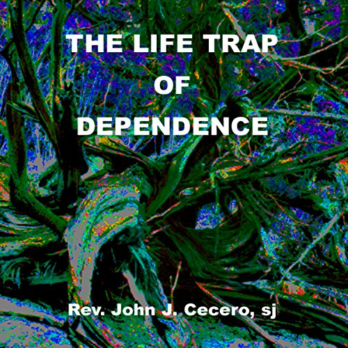 The Life Trap of Dependence audiobook cover art