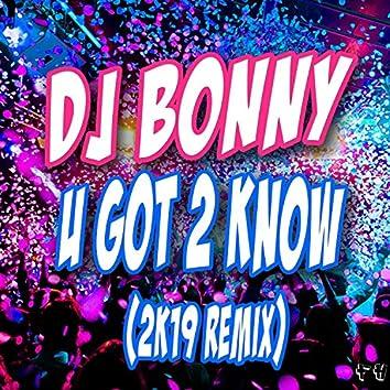 U Got 2 Know (2K19 Mix)