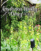 Gardeners' Weekly Diary 2020: With Monthly Gardeing Planning and Weekly Scheduling From January 2020 - December 2020 With Wild Flower Country Garden Cover