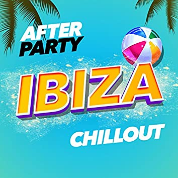 After Party Ibiza Chillout