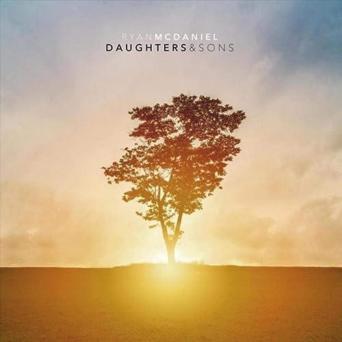 Ryan McDaniel - Daughters & Sons (2019)