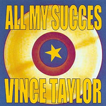 All My Succes - Vince Taylor