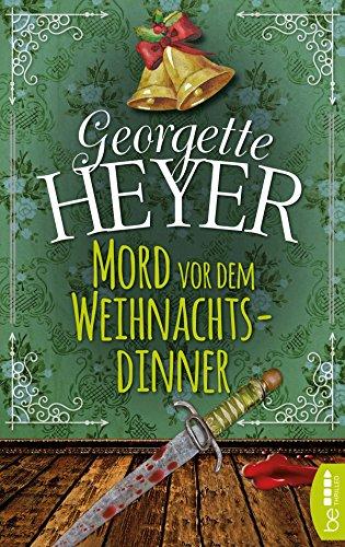 Mord vor dem Weihnachtsdinner (Georgette-Heyer-Krimis)