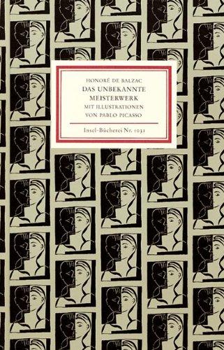 Das unbekannte Meisterwerk. Mit Illustrationen von Pablo Picasso (Insel Bücherei Nr. 1031)