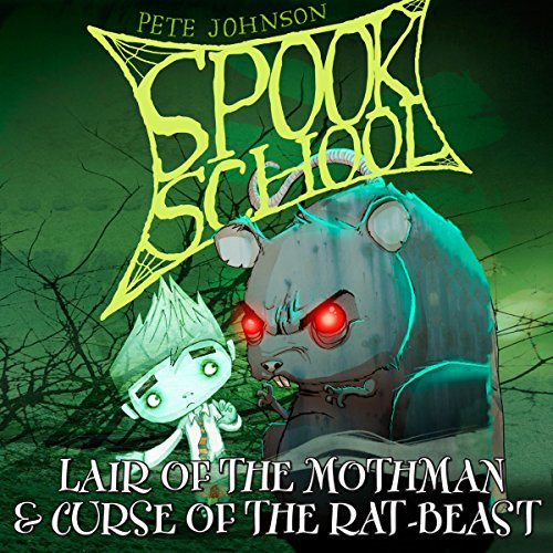 Spook School: Lair of the Mothman & Curse of the Rat-Beast audiobook cover art