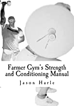 Farmer Gym's Strength and Conditioning Manual