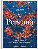 Persiana: Recipes from the Middle East & Beyond: From the Sunday Times no.1 bestselling author of Feasts, Sirocco and Bazaar