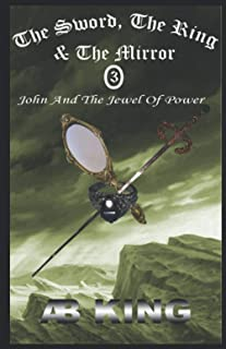 The Sword, The Ring and The Mirror: Pt 3: John and The Jewel Of Power