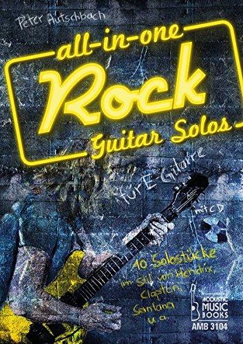 All in One. Rock Guitar Solos für E-Gitarre: 10 Solostücke im Stil von Hendrix, Clapton, Santana u.a. Noten und Tabulaturen. Mit CD