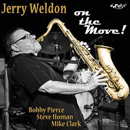 Jerry Weldon feat. Bobby Pierce, Steve Homan & Mike Clark