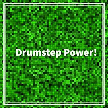Drumstep Power!