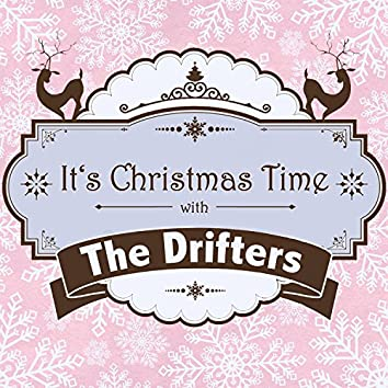 It's Christmas Time with the Drifters