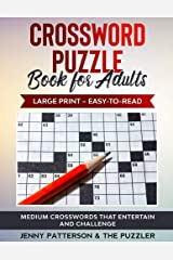 CROSSWORD PUZZLE BOOK FOR ADULTS - LARGE PRINT - EASY TO READ: MEDIUM CROSSWORDS THAT ENTERTAIN AND CHALLENGE Paperback