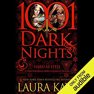Hard as Steel     A Hard Ink/Raven Riders Crossover - 1001 Dark Nights              By:                                                                                                                                 Laura Kaye                               Narrated by:                                                                                                                                 Jack Dupont                      Length: 4 hrs     137 ratings     Overall 4.3