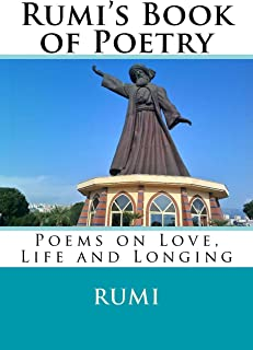 Rumi's Book of Poetry: Poems on Love, Life, and Longing